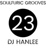 Soulfuric Grooves # 23 - DJ Hanlee - (February 2nd 2020)