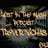 LOST IN THE WASH PODCAST 042 - TREVOR VICHAS