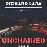Richard Lara Presents: Unchained Ep. 03