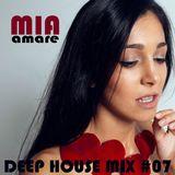 Mia Amare * Deep House Mix #07