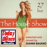 Gianni Baiano - THE HOUSE SHOW 27 live