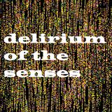 Delirium Of The Senses 17/07/2017