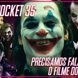 Geek Pocket 35 – Precisamos falar sobre o filme do Coringa.