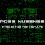 """ROSS NUSENSE """"Promo mix for mutate part 5 2018"""""""