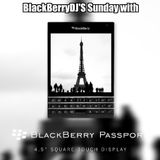 BlackBerryDJ'S Sunday with BlackBerry Passport