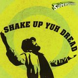 Supersonic Sound - Shake Up yuh Dread