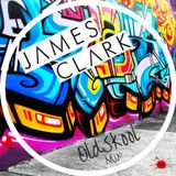 DJ JAMES CLARK - OLD SKOOL MIXTAPE