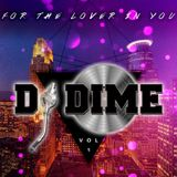 DJ DIME Presents: 'For The Lover In You - The Mixtape! Vol. 1' @pro_djdime