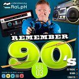 VideoDJ RaLpH - Remember 90s Vol 03
