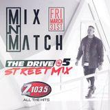 DJ Mix N Match - Drive @ Five Streetmix - Mar 31 2017