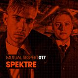 Mutual Respekt 017 with Spektre