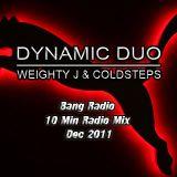 Dynamic Duo 10 Min Bang Radio Mix - Dec 2011