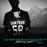 BRSK - BETWIXT Bedroom Sessions #002