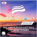 Ori Uplift - Uplifting Only 237 (incl. Chris Blaylock Guestmix) (Aug 24, 2017) [All Instrumental]