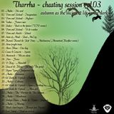 Tharrha - cheating session_03 autumn as the incipient life in the dark