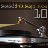 selek'd house grüves vol 10 - mixed by farib