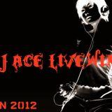 DJ Ace-Livewire(Jan 12')
