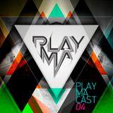 PLAYMA - PLAYMACAST 04
