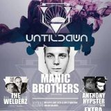 Untildawn w/ Manic Brothers, The Welderz and Extradry b2b Anthony Hypster