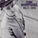 Tom Shorterz - Volume 3 Mixtape - 2016