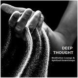 Deep Thought - Meditation Lounge & Spiritual Downtempo