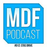 Stas Drive - MDF Podcast 012 - 11.03.2015