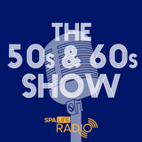 The 50s & 60s Show - Episode 4 (07/04/2017)