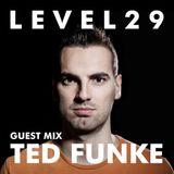 L E V E L 2 9 GUEST MIX - 30.12.15 - TED FUNKE