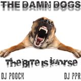 THE DAMN DOGS- The Bite Is Worse (Feat. DJPPR & DJ POOCH)