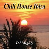 DJ Mighty - Chill House Ibiza