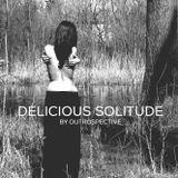 Delicious solitude