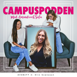 """Campuspodden   3. Elin Svensson: """"If not now, when? If not me, who?"""""""