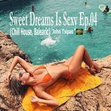 Sweet Dreams Is Sexy Ep.04 (Chill House, Balearic)