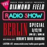 Radio Pure Gently - The Diamond Field Radio Show - Berlin Special - 12-03-2016