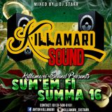Killamari sound Presents Sum'em fi Summa 16
