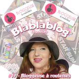 Blablablog #19 - Anaïs et le blog Bloggeuse à roulettes