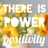 Live and breathe Positivity