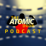 Atomic Drop Podcast - Episode 18 NEW YEAR!