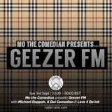 Mo the Comedian presents Geezer FM w_ Michael Dappah, A Dot Comedian, Love 4 Da Ink - 3rd Sept 2017