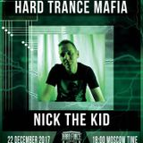 Nick The Kid - Hard Trance Mafia Guest Mix - EOYM 2017
