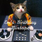 Em's Birthday Mix