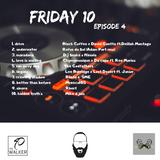 FRIDAY 10 EP 4