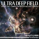 [COMPLEX107] Ultra Deep Field Episode 2 mixed by Matthias Springer