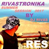 RIVASTRONIKA SUMMER SESSION 2017 RES by Dj Rvas