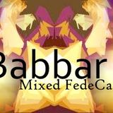 """Babbar Music"" Mixed FedeCattoni."