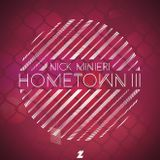 Nick Minieri - Hometown III (2016 Boston Producer Showcase Mix)