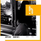 Hyp 222: RAW M.T.