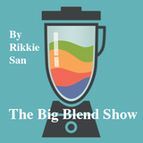 "Rikkie San "" The Big Blend Show """
