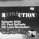 The Dog & Pony Radio Show #084: Guest Love Revolution
