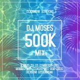 DJ MOSES - 500K PLAYS MIX (R&B & Hip Hop)